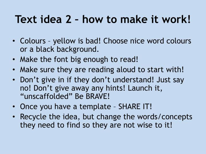 Text idea 2 – how to make it work!