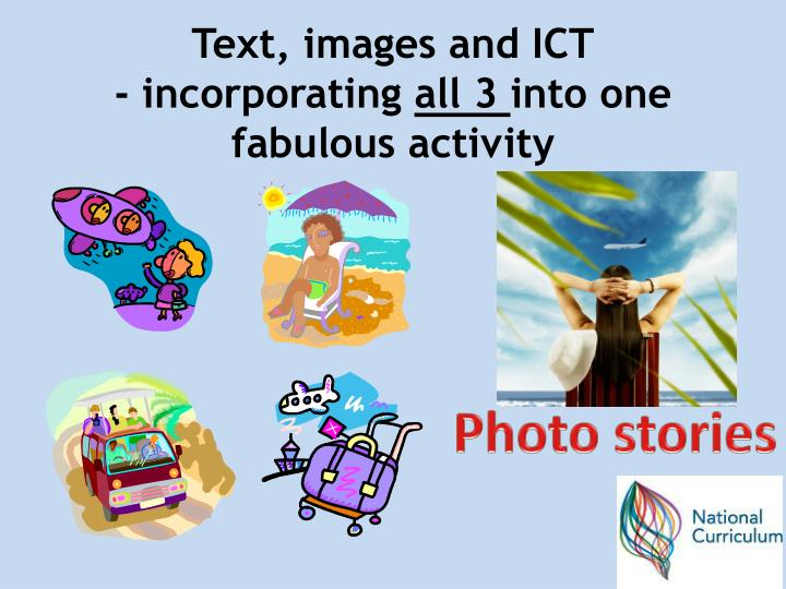Text, images and ICT