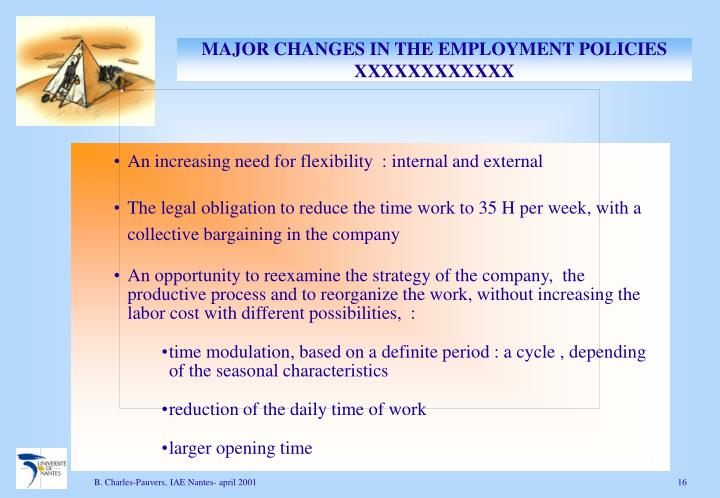 MAJOR CHANGES IN THE EMPLOYMENT POLICIES