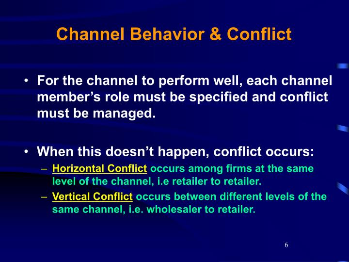 Channel Behavior & Conflict