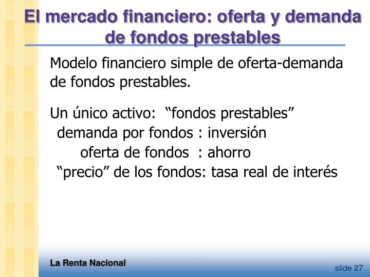 El mercado financiero: oferta y demanda de fondos prestables