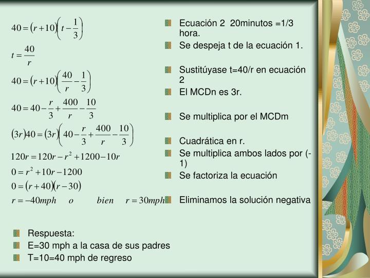 Ecuación 2  20minutos =1/3 hora.