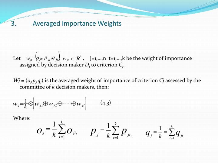3.	Averaged Importance Weights