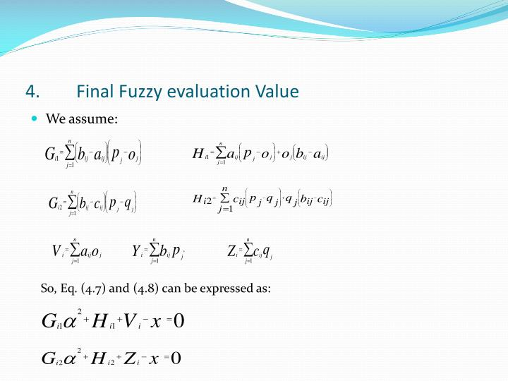 4.	Final Fuzzy evaluation Value