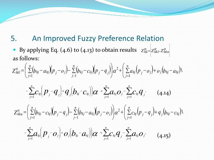 5.	An Improved Fuzzy Preference Relation
