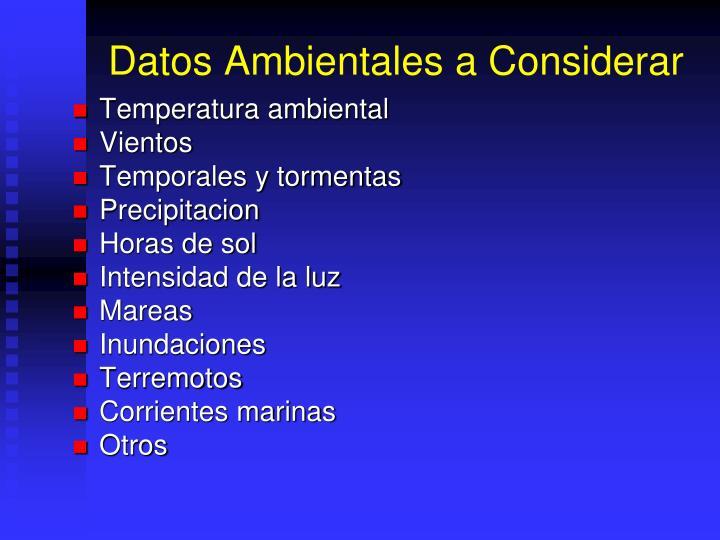 Datos Ambientales a Considerar