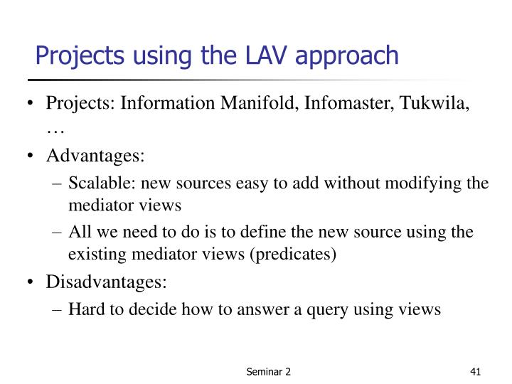 Projects using the LAV approach