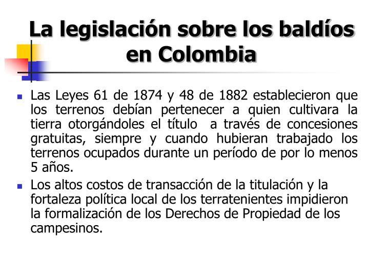 La legislación sobre los baldíos en Colombia