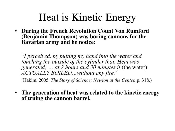 Heat is kinetic energy