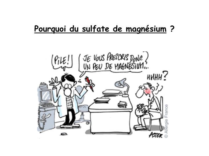 Pourquoi du sulfate de magnésium