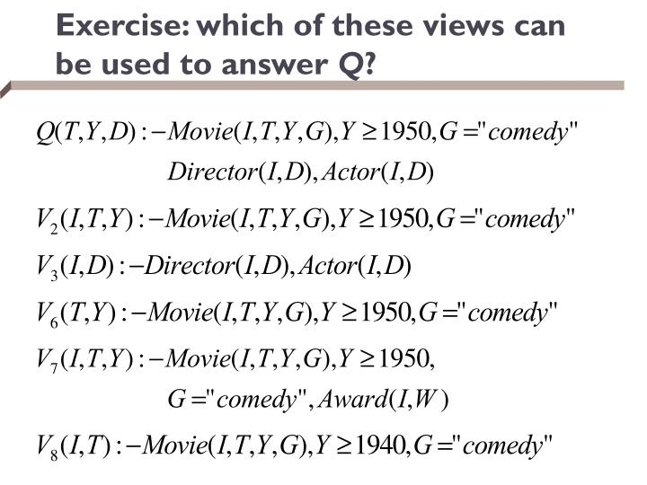 Exercise: which of these views can be used to answer
