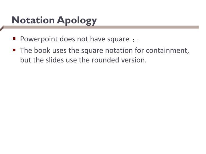 Notation Apology