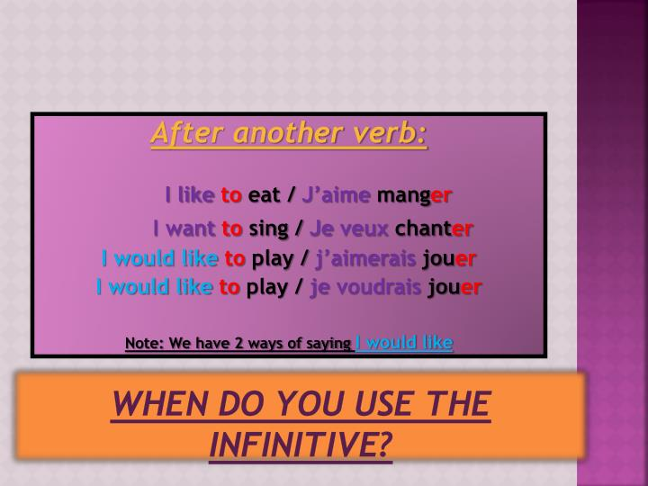When do you use the infinitive?