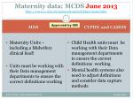 maternity data mcds june 2013 http www ic nhs uk maternityandchildren maternity
