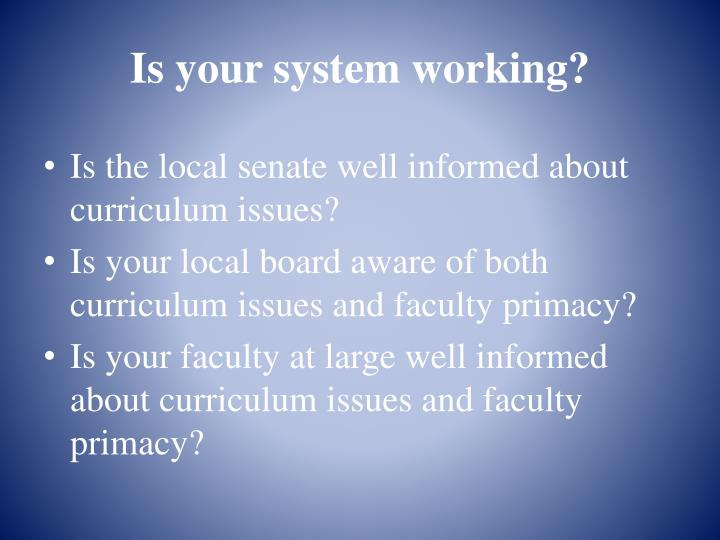 Is your system working?
