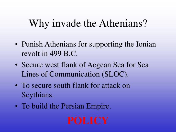 Why invade the Athenians?