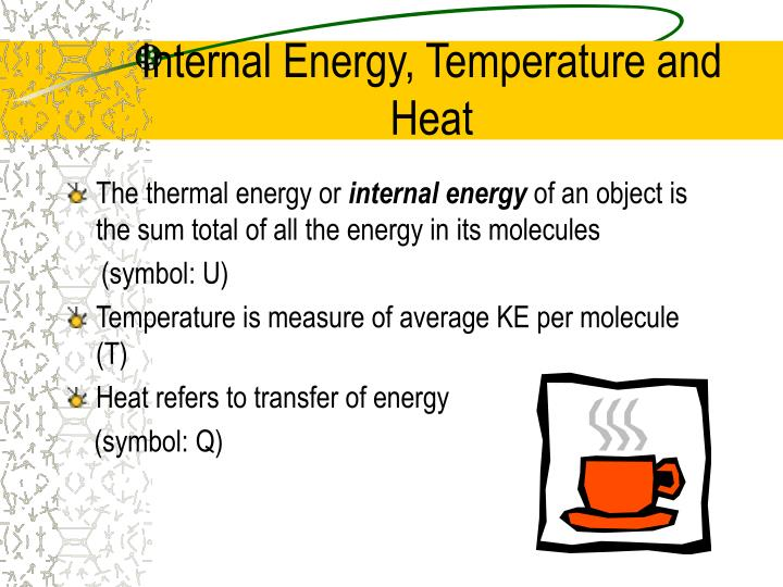 Internal Energy, Temperature and Heat