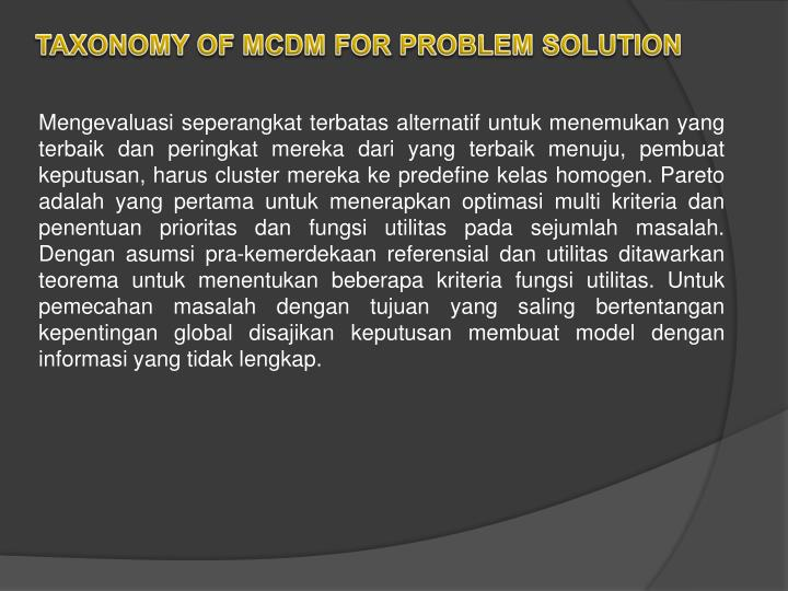 TAXONOMY OF MCDM FOR PROBLEM SOLUTION