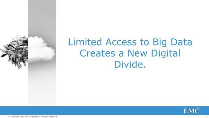 Limited Access to Big Data Creates a New Digital Divide.