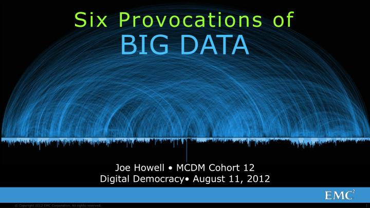 Six provocations of big data