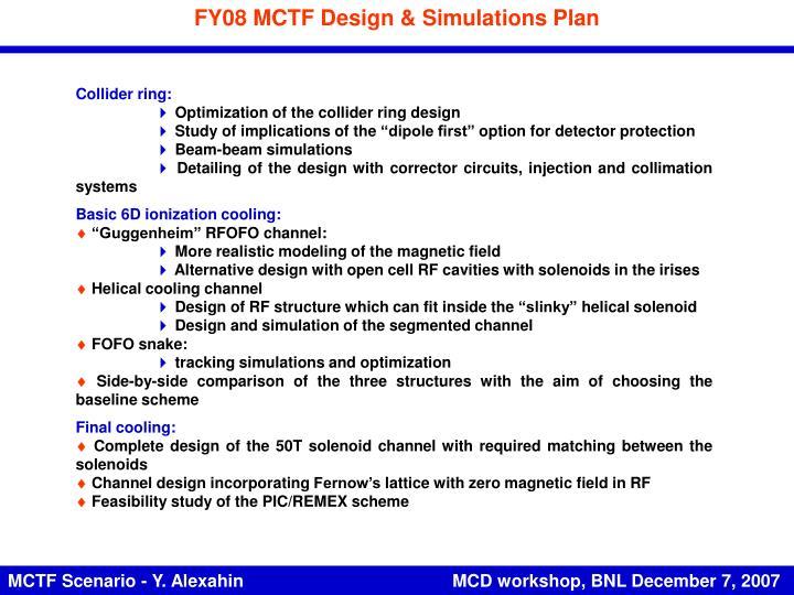 FY08 MCTF Design & Simulations Plan