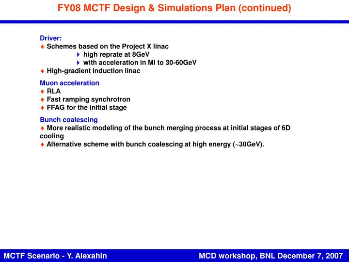 FY08 MCTF Design & Simulations Plan (continued)