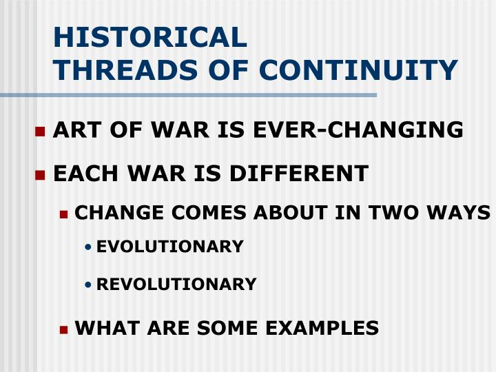 HISTORICAL          THREADS OF CONTINUITY