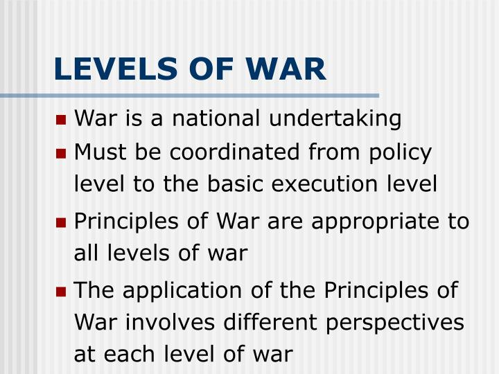 LEVELS OF WAR