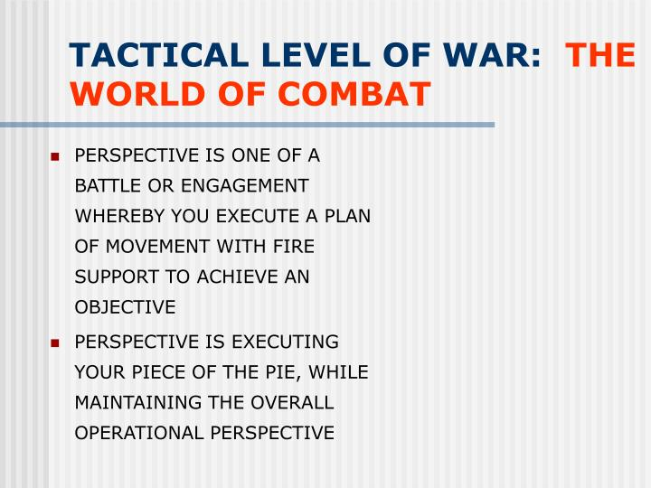 TACTICAL LEVEL OF WAR: