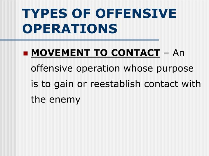 TYPES OF OFFENSIVE OPERATIONS