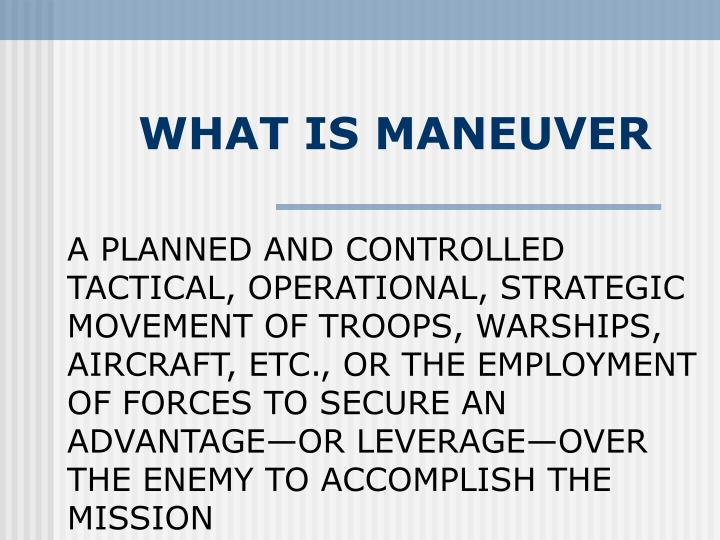 WHAT IS MANEUVER