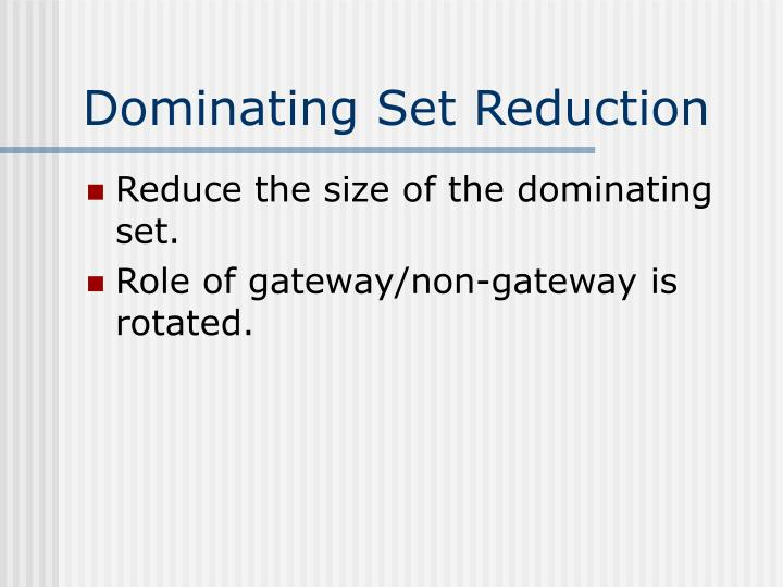 Dominating Set Reduction