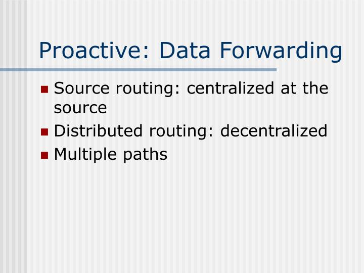 Proactive: Data Forwarding
