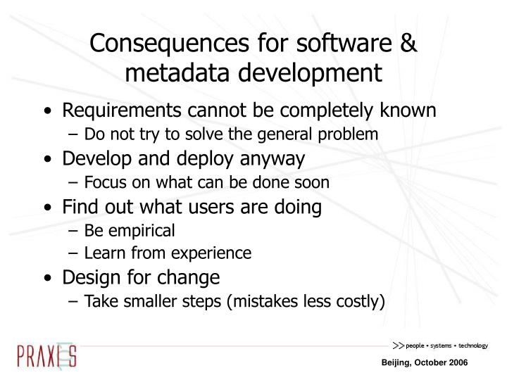 Consequences for software & metadata development