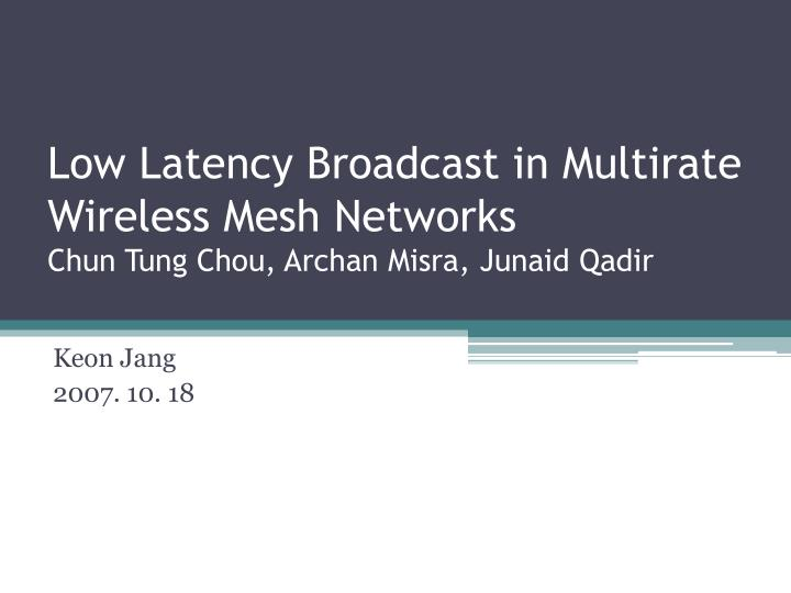 Low Latency Broadcast in Multirate Wireless Mesh Networks