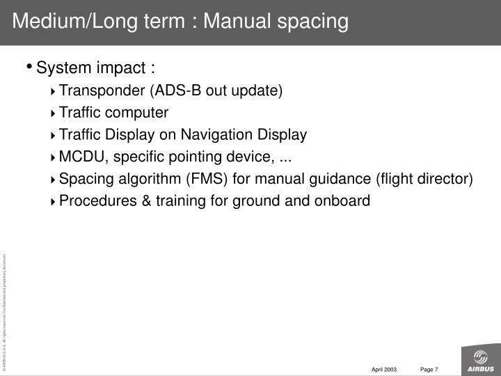 Medium/Long term : Manual spacing
