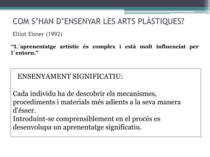 COM S'HAN D'ENSENYAR LES ARTS PLÀSTIQUES?