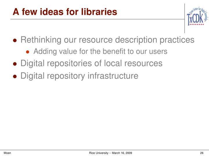 A few ideas for libraries