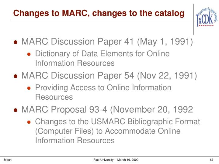 Changes to MARC, changes to the catalog
