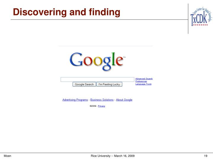 Discovering and finding