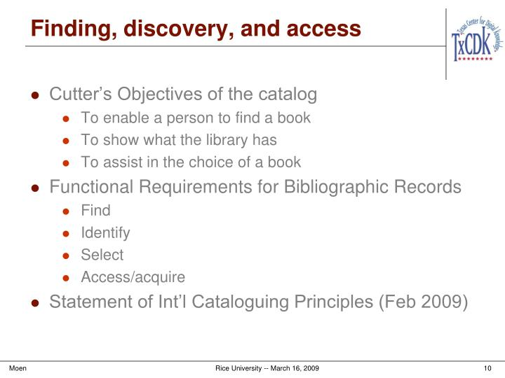 Finding, discovery, and access