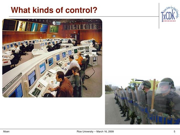 What kinds of control?