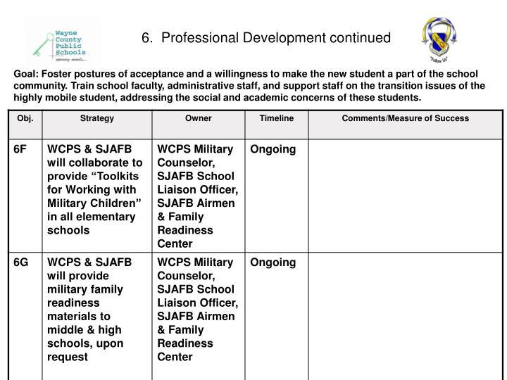 6.  Professional Development continued