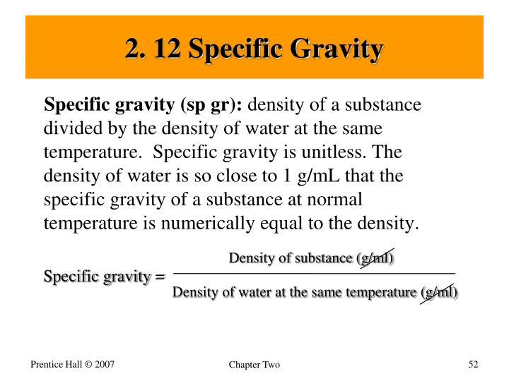 2. 12 Specific Gravity
