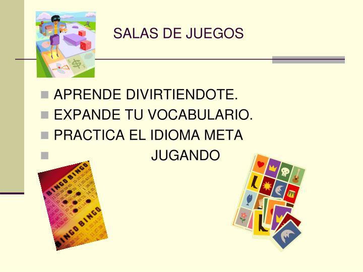 SALAS DE JUEGOS