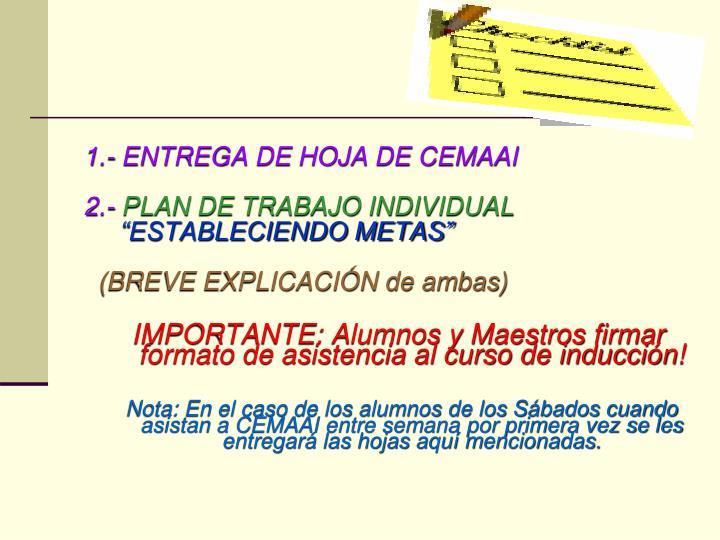 1.- ENTREGA DE HOJA DE CEMAAI