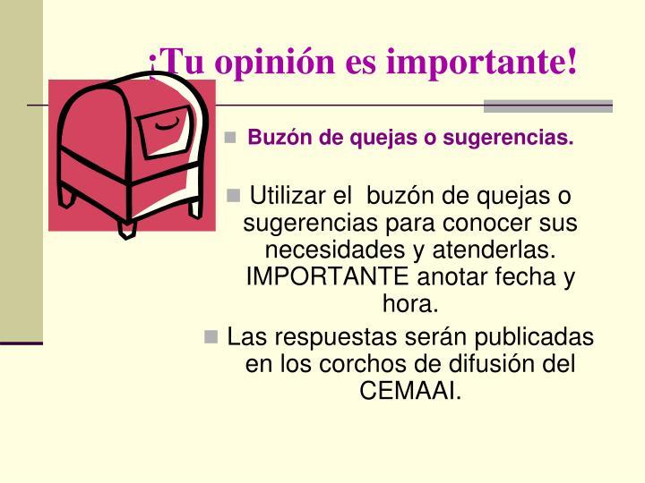 ¡Tu opinión es importante!