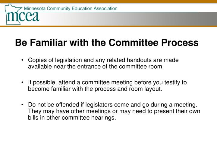 Be Familiar with the Committee Process