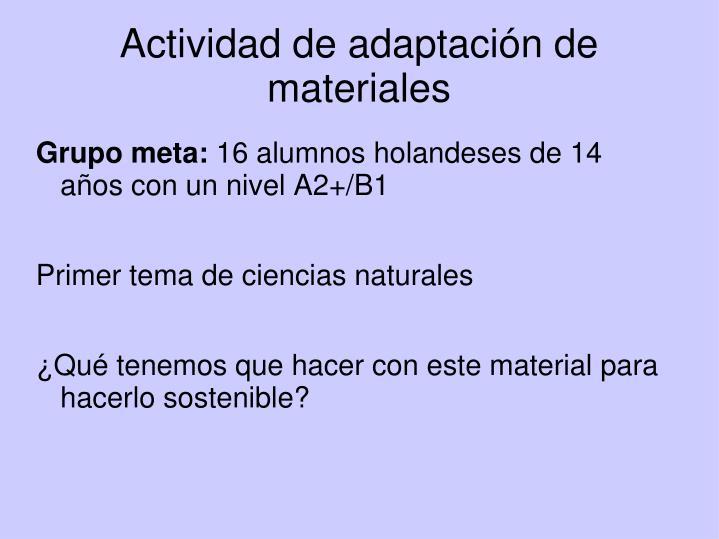 Actividad de adaptación de materiales