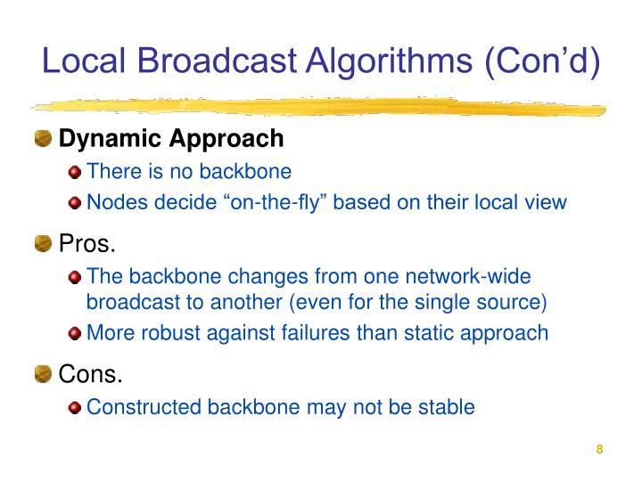Local Broadcast Algorithms (Con'd)